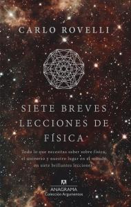 """Portada de """"Siete breves lecciones de física"""". Imagen de la editorial que lo ha publicado en español, Anagrama. http://www.anagrama-ed.es/libro/argumentos/siete-breves-lecciones-de-fisica/9788433964007/A_497"""